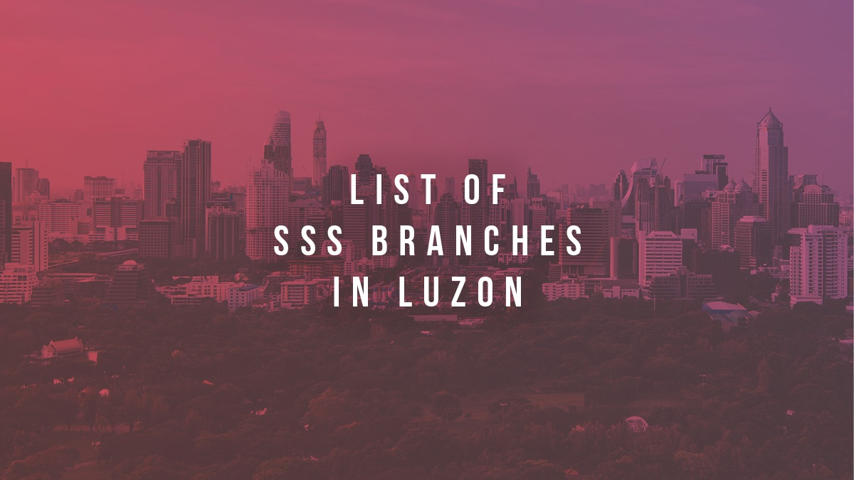 List Of SSS Branches In Luzon